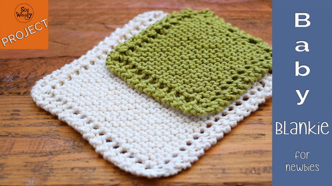 How to knit a baby blanket for beginners