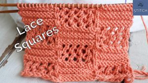 How to knit the Lace Squares stitch for spring wraps scarves