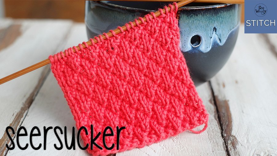 How to knit the Seersucker stitch step by step