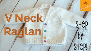 How to knit v neck raglan cardigan for beginners