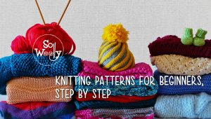 So Woolly knitting patterns for beginners step by step