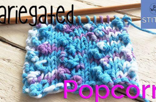 Variegated Popcorn stitch