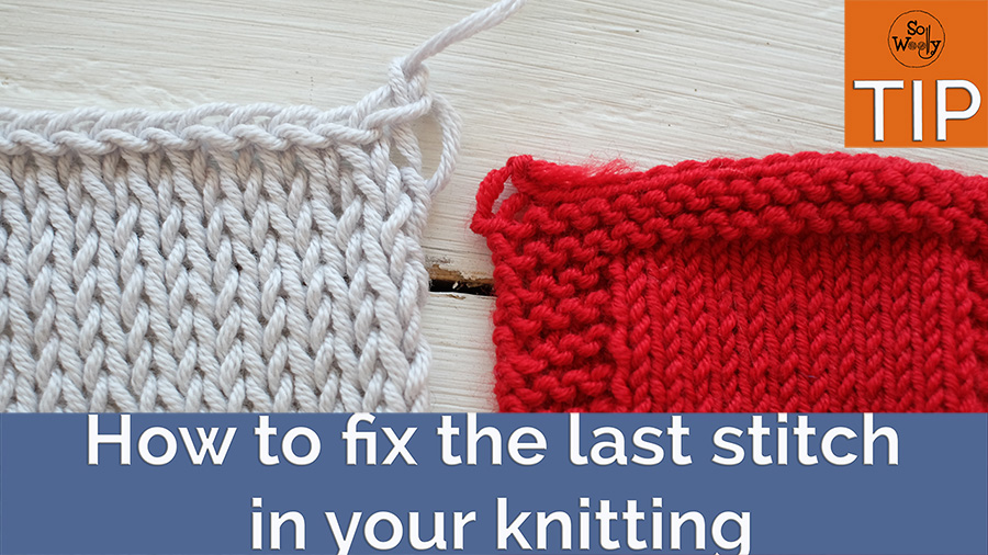 Fixing the last stitch in your knitting to avoid a loose loop on the edge