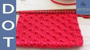 How to knit the Dot stitch easy cute and it doesn't curl
