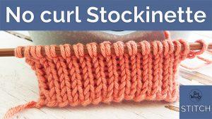 No curl Stockinette Stocking stitch knitting pattern